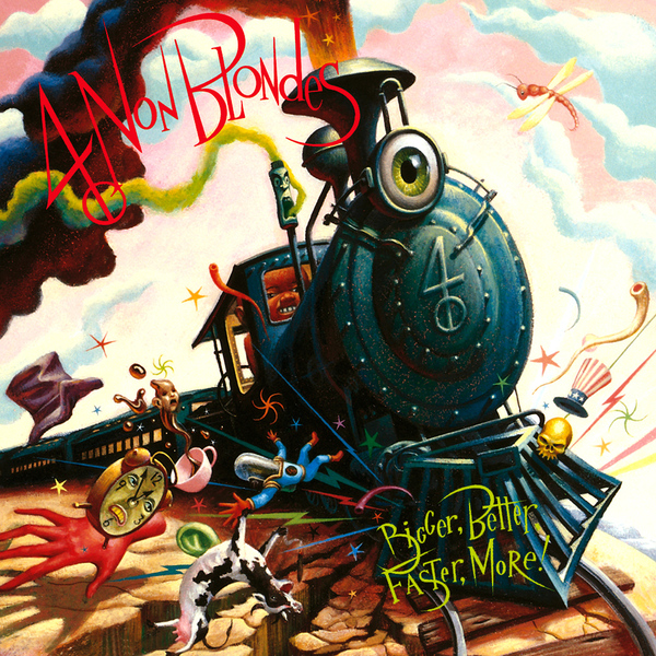 4 Non Blondes 4 Non Blondes - Bigger, Better, Faster, More!
