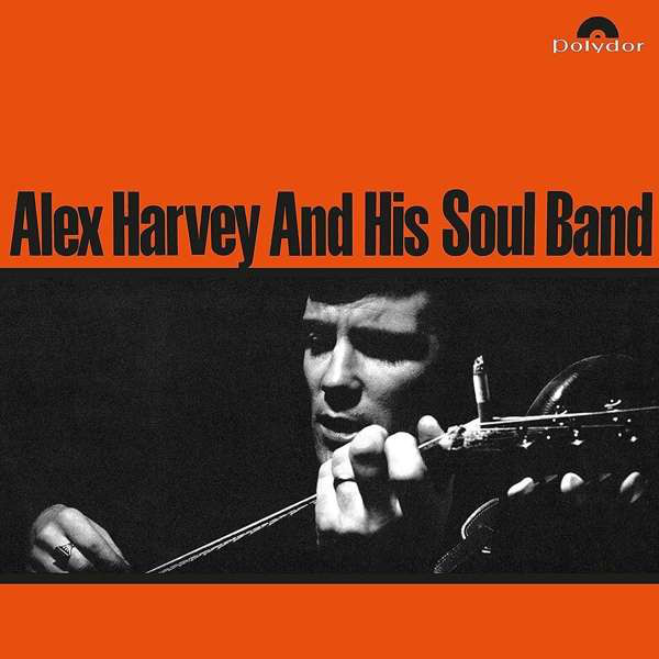 ALEX HARVEY AND HIS SOUL BAND ALEX HARVEY AND HIS SOUL BAND - ALEX HARVEY AND HIS SOUL BAND