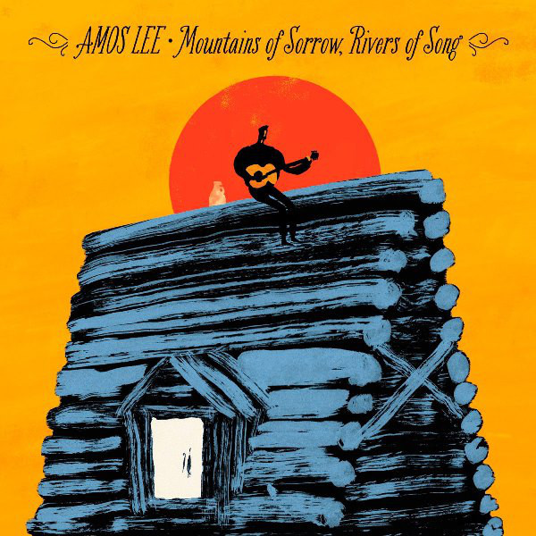 Amos Lee Amos Lee - Mountains Of Sorrow, Rivers Of Song arvin lee