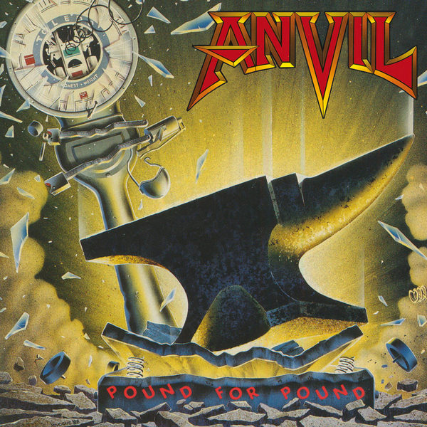 ANVIL ANVIL - Pound For Pound the 158 pound marriage