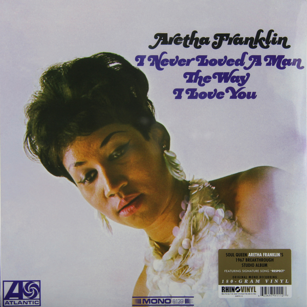 ARETHA FRANKLIN ARETHA FRANKLIN - I NEVER LOVED A MAN THE WAY I LOVED YOU (180 GR, MONO)