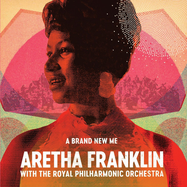 Aretha Franklin Aretha Franklin   Royal Philharmonic Orchestra - A Brand New Me