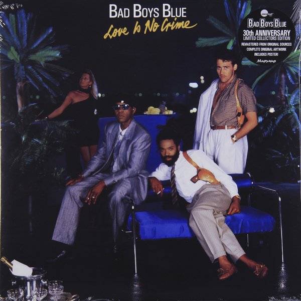 BAD BOYS BLUE BAD BOYS BLUE - LOVE IS NO CRIMEВиниловая пластинка<br><br>