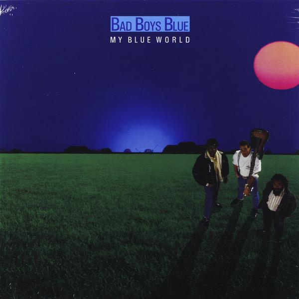 Bad Boys Blue Bad Boys Blue - My Blue World