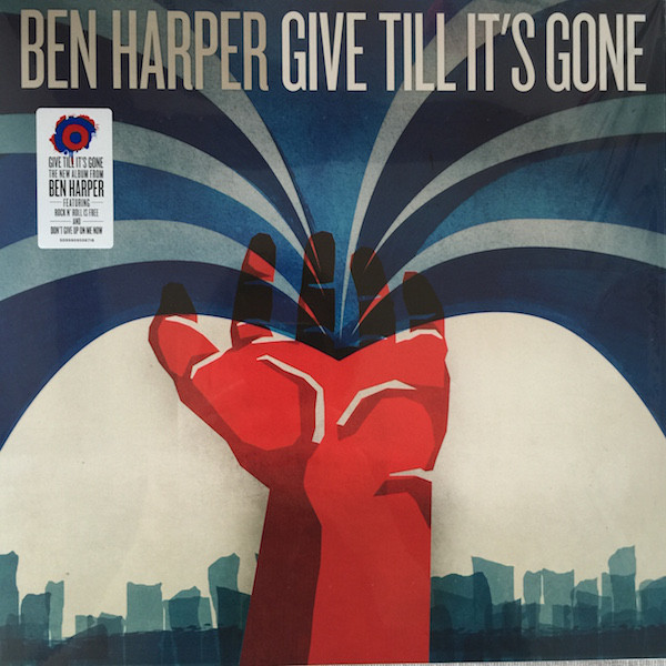 BEN HARPER BEN HARPER - GIVE TILL IT'S GONE