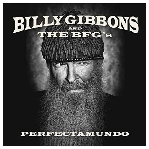 Billy Gibbons Billy Gibbons - Perfectamundo gibbons dave worlds finest