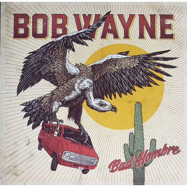 Bob Wayne Bob Wayne - Bad Hombre (lp+cd) partners lp cd