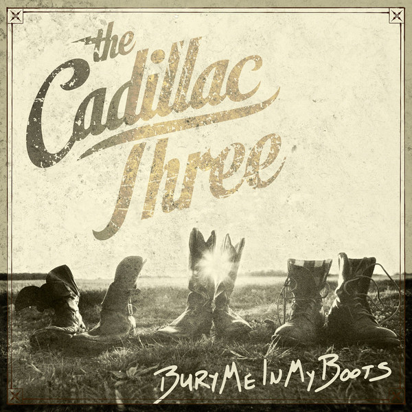 Cadillac Three Cadillac Three - Bury Me In My Boots (2 Lp, Coloured)