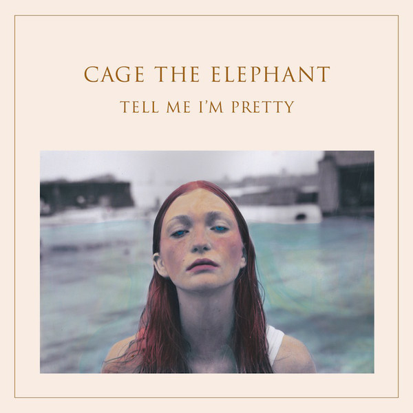 CAGE THE ELEPHANT CAGE THE ELEPHANT - TELL ME IM PRETTYВиниловая пластинка<br><br>