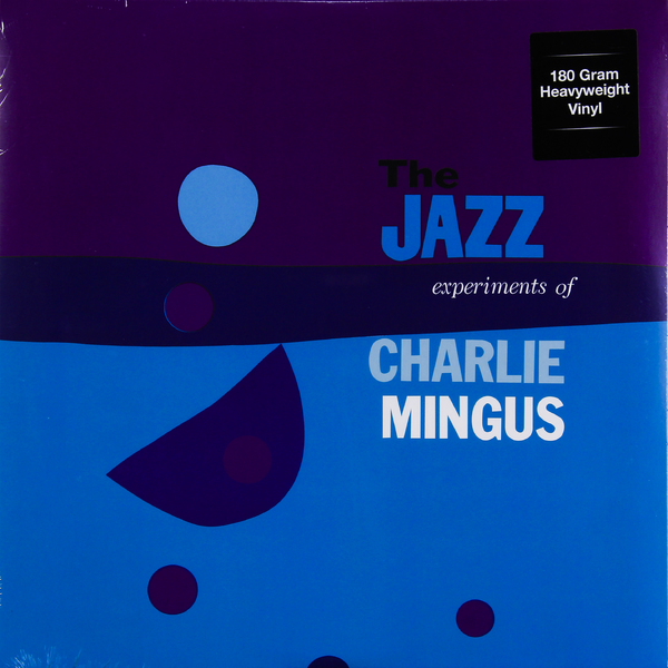 CHARLES MINGUS CHARLES MINGUS - THE JAZZ EXPERIMENT OF CHARLES (180 GR)