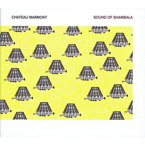 CHATEAU MARMONT CHATEAU MARMONT - SOUND OF SHAMBALA (2 LP)