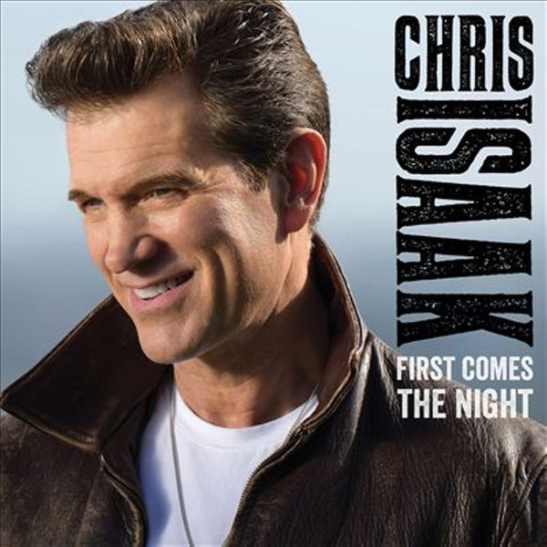 Chris Isaak Chris Isaak - First Comes The Night (2 LP) chris wormell george and the dragon