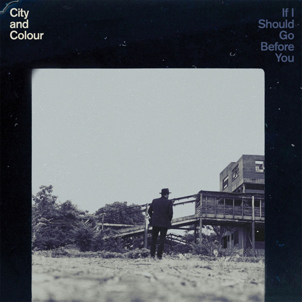 City And Colour City And Colour - If I Should Go Before You (2 LP) me before you