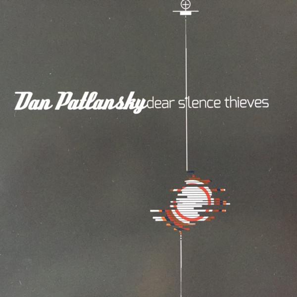 Dan Patlansky Dan Patlansky - Dear Silence Thieves sw honor among thieves