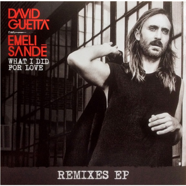 David Guetta David Guetta - What I Did For Love Remixes (ep)