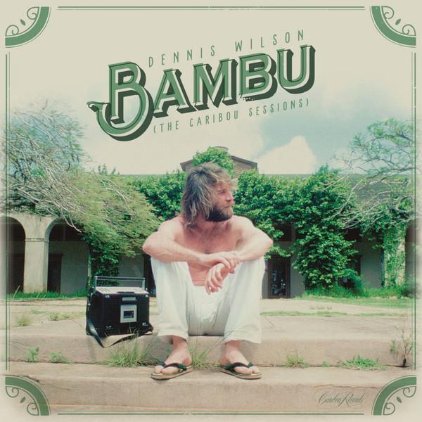 Dennis Wilson Dennis Wilson - Bambu (the Caribou Sessions) (2 LP)
