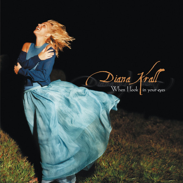 DIANA KRALL DIANA KRALL - WHEN I LOOK IN YOUR EYES (2 LP) diana krall from this moment on 2 lp