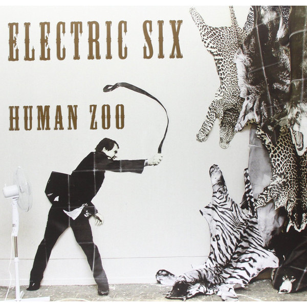 Electric Six Electric Six - Human Zoo six crows