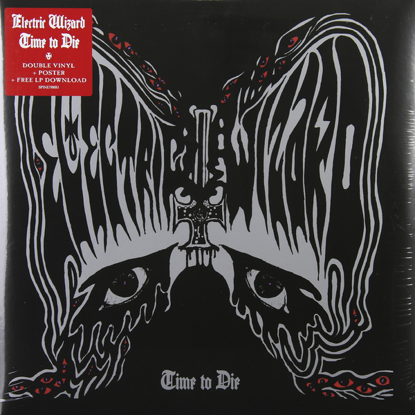 Electric Wizard Electric Wizard - Time To Die (2 LP) consenting to die