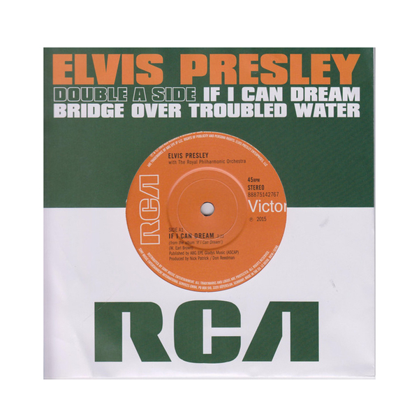 ELVIS PRESLEY ELVIS PRESLEY - IF I CAN DREAM / BRIDGE OVER TROUBLED WATER (7 )