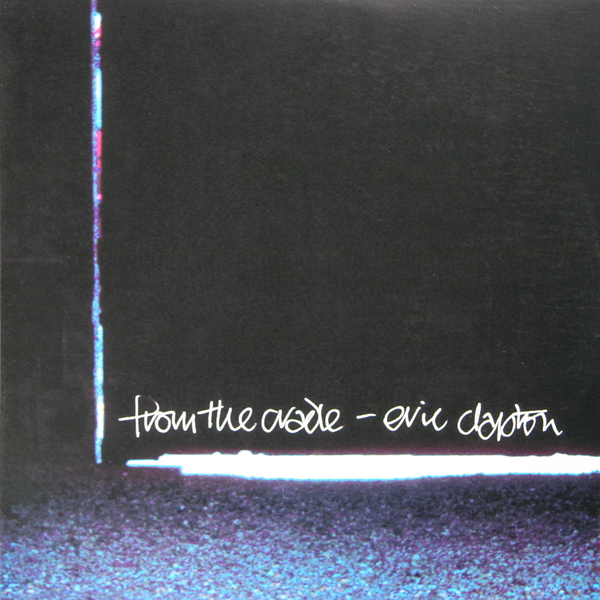 ERIC CLAPTON ERIC CLAPTON-FROM THE CRADLE