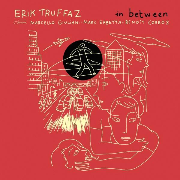 Erik Truffaz Erik Truffaz - In Between (2 LP) виниловые пластинки erik truffaz the mask 180 gram