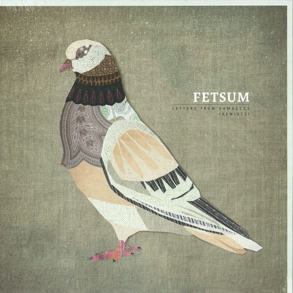 Fetsum Fetsum - Letters From Damascus (remixes)