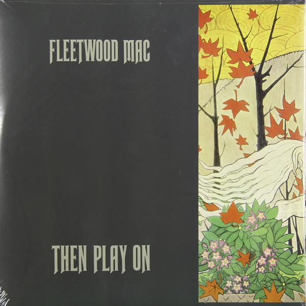 Fleetwood Mac Fleetwood Mac - Then Play On fleetwood mac – rumours lp