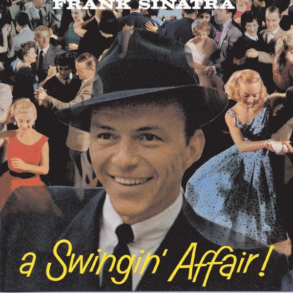 FRANK SINATRA FRANK SINATRA - A SWINGIN' AFFAIR
