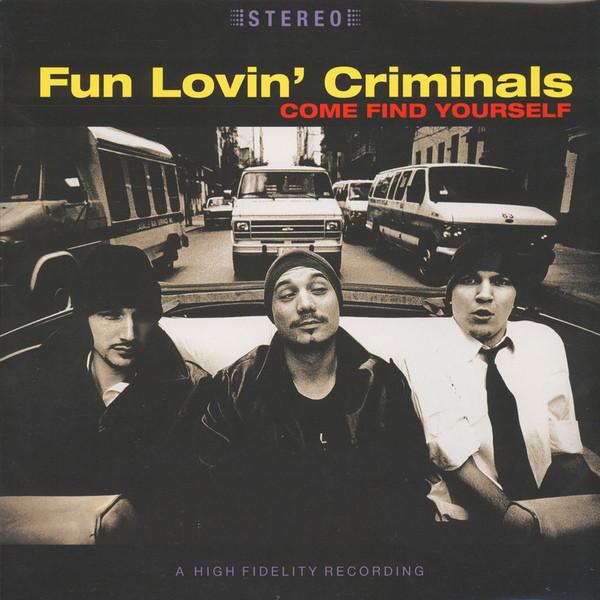 FUN LOVIN CRIMINALS FUN LOVIN CRIMINALS - COME FIND YOURSELF (180 GR)