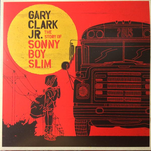 GARY CLARK JR. GARY CLARK JR. - THE STORY OF SONNY BOY SLIM (2 LP) gary clark jr