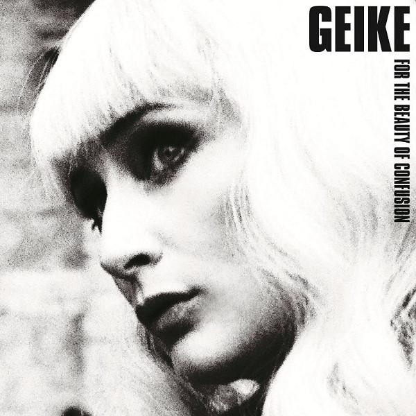 GEIKE GEIKE - For The Beauty Of Confusion (2 Lp, 180 Gr) the black keys the black keys el camino 2 lp