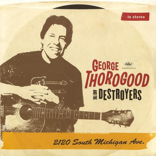 GEORGE THOROGOOD GEORGE THOROGOOD - 2120 SOUTH MICHIGAN AVE (2 LP) рубашка в клетку dc south ferry 2 south syrah