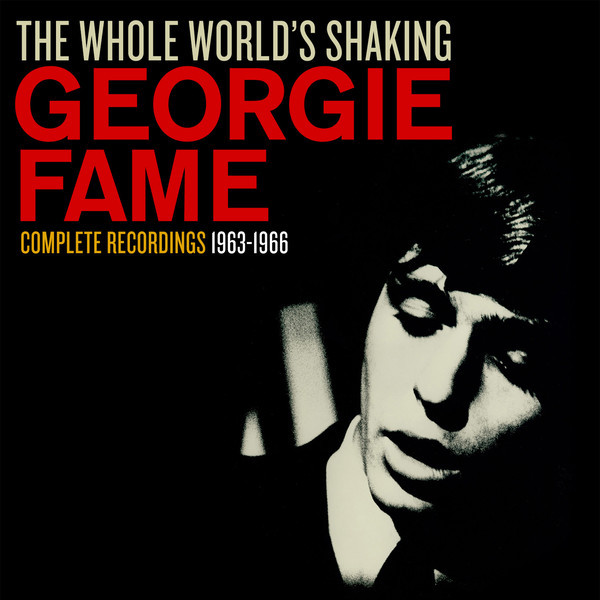 GEORGIE FAME GEORGIE FAME - THE WHOLE WORLD'S SHAKING (4 LP) bodies the whole blood pumping story