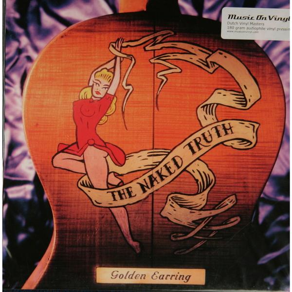GOLDEN EARRING GOLDEN EARRING - THE NAKED TRUTH (180 GR)