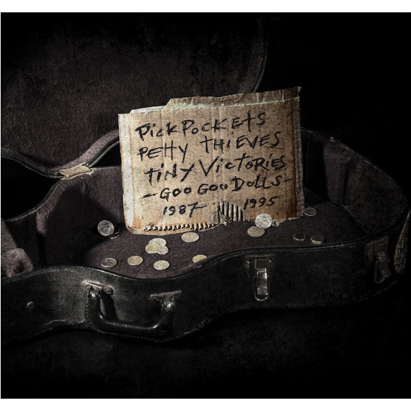 Goo Goo Dolls Goo Goo Dolls - Pick Pockets, Petty Thieves, And Tiny Victories (1987-1995) (5 LP) sw honor among thieves