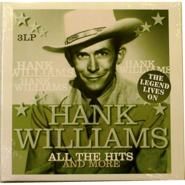 где купить  Hank Williams Hank Williams - All The Hits And More - The Legend Lives On (3 LP)  по лучшей цене