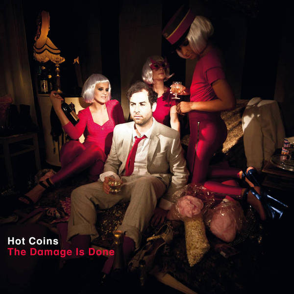 HOT COINS HOT COINS - THE DAMAGE IS DONE (2 LP)