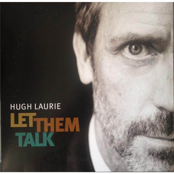 HUGH LAURIE HUGH LAURIE - LET THEM TALK (2 LP) david goobi kataate help them to talk