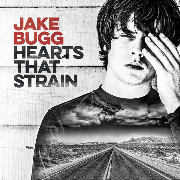 купить Jake Bugg Jake Bugg - Hearts That Strain недорого
