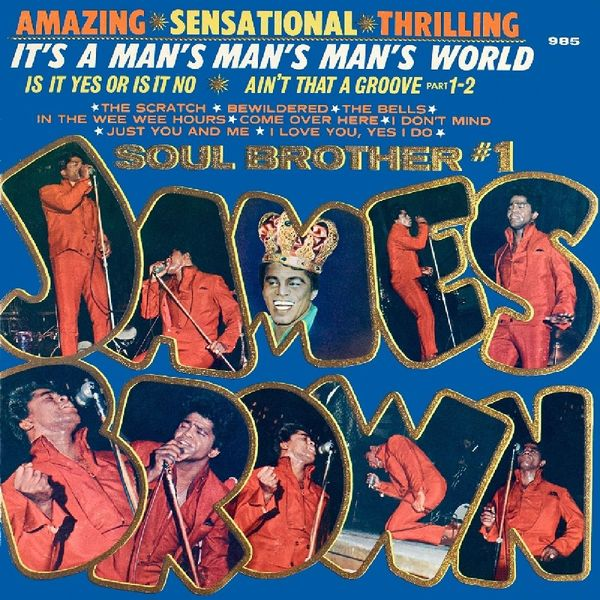 JAMES BROWN JAMES BROWN - IT'S A MAN'S MAN'S MAN'S WORLD james taylor james taylor before this world
