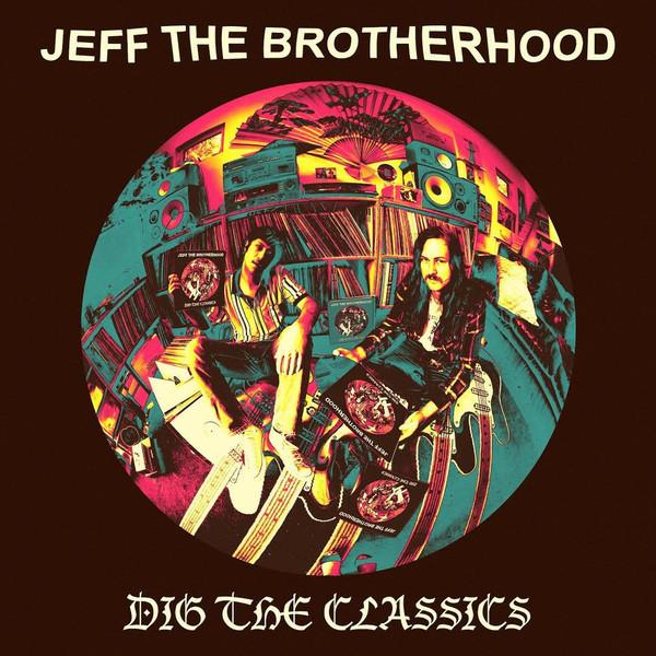 Jeff The Brotherhood Jeff The Brotherhood - Dig The Classics (ep) jeff блузка