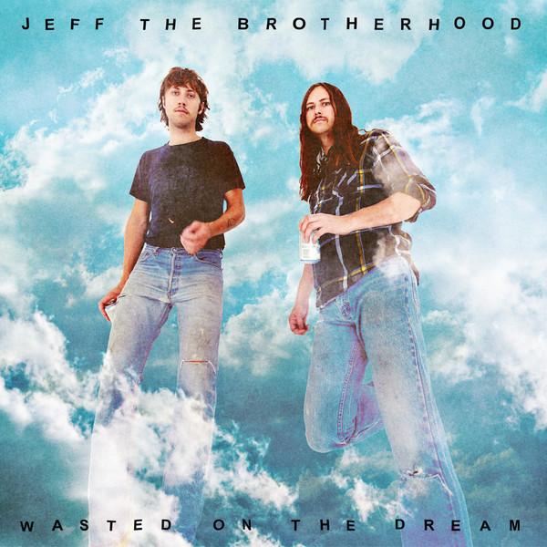 Jeff The Brotherhood Jeff The Brotherhood - Wasted On The Dream jeff блузка