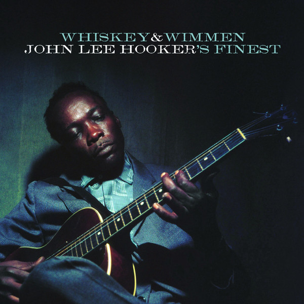 JOHN LEE HOOKER JOHN LEE HOOKER - WHISKEY   WIMMEN джон ли хукер john lee hooker cook with the hook 2 cd dvd