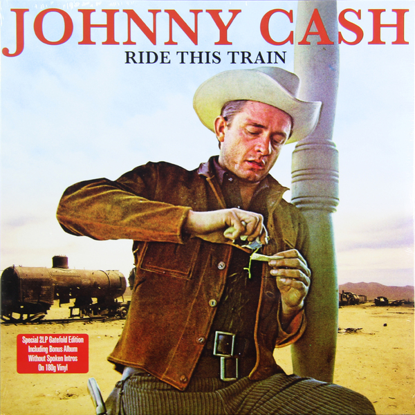 Johnny Cash Johnny Cash - Ride This Train (2 Lp, 180 Gr) джонни кэш cash johnny 8 classic albums 4cd