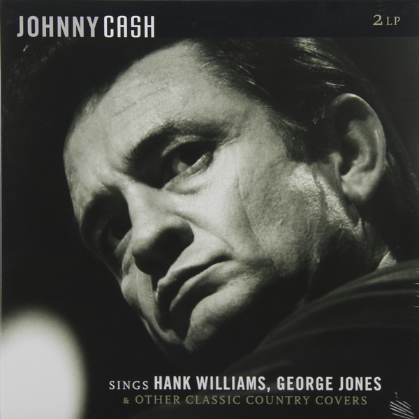 Johnny Cash Johnny Cash - Sings Hank Williams, George Jones   Other Classic Country Covers (2 LP) джонни кэш cash johnny 8 classic albums 4cd