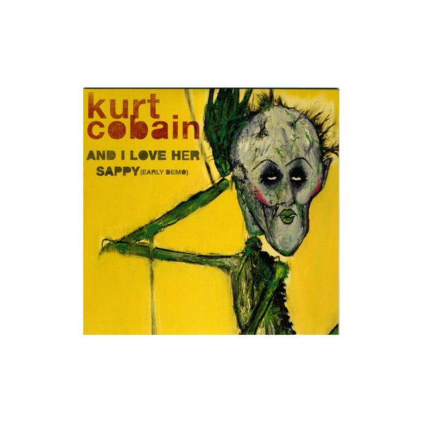 KURT COBAIN KURT COBAIN - AND I LOVE HER / SAPPY (7 )