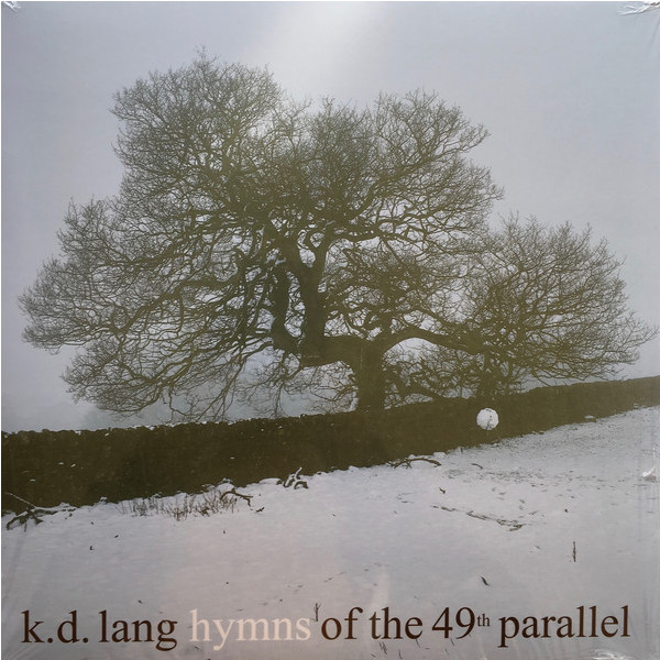 K.d. Lang K.d. Lang - Hymns Of The 49th Parallel wang lang