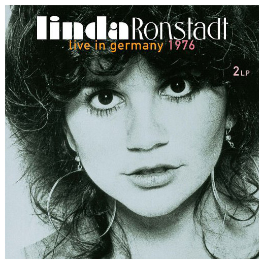 Linda Ronstadt Linda Ronstadt - Live In Germany 1976 (2 Lp, 180 Gr) виниловые пластинки patti smith live in germany 1979 180 gram