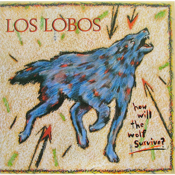 Los Lobos Los Lobos - How Will The Wolf Survive (180 Gr) how high the moon